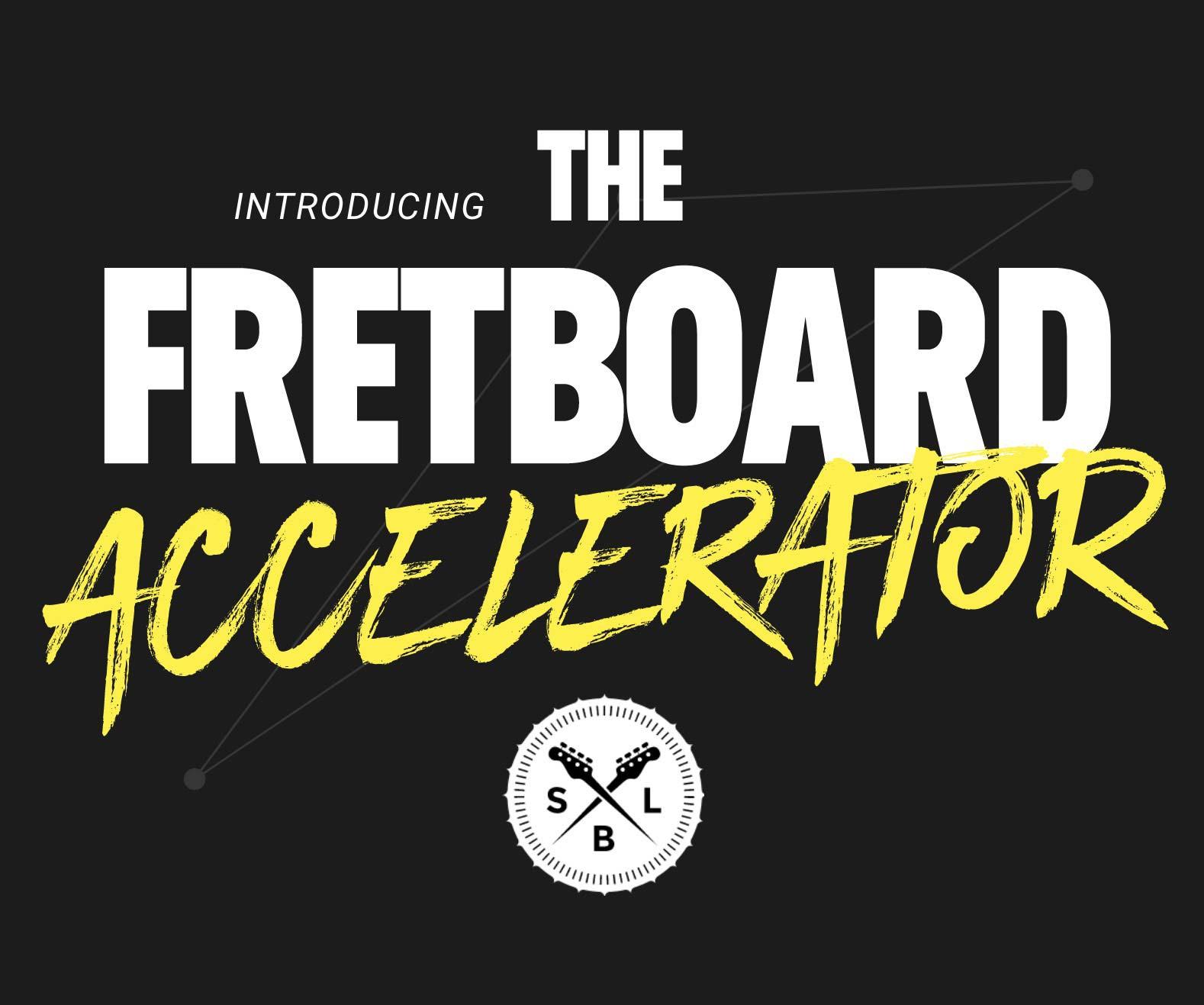Fretboard Accelerator